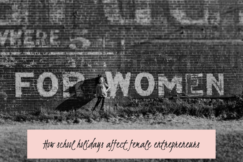 How school holidays affect female entrepreneurs